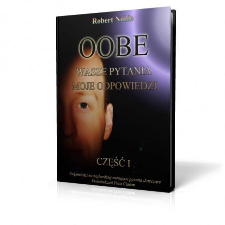 OOBE - Wasze Pytania Moje Odpowiedzi cz1. Ebook - PDF